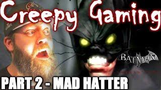 Creepy Gaming - BATMAN Arkham City (Part 2)