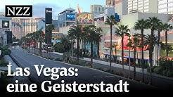 Wie das Coronavirus Las Vegas zur Geisterstadt machte