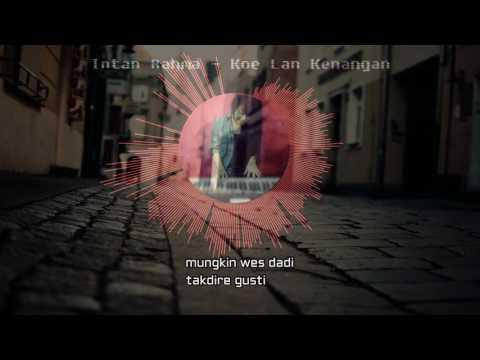 Intan Rahma - Koe Lan Kenangan (Official Lyric Video)