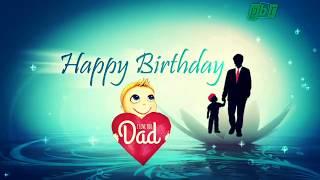 Whatsapp status Happy birthday Dad, I Love you dad wishes