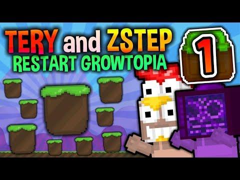 RESTARTING GROWTOPIA | Tery & ZStep Restart #1 | Growtopia