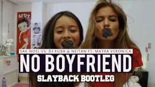 Sak Noel, Dj Kuba & Neitan - No Boyfriend (Slayback Remix)
