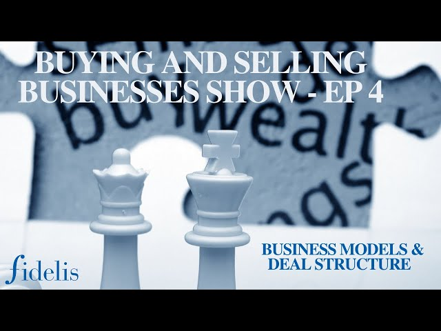 Buying and Selling Businesses - Ep 4