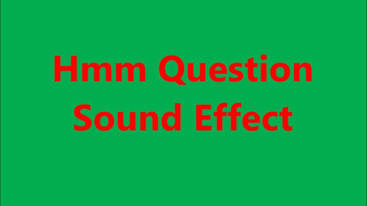 Hmm Question Sound Effect
