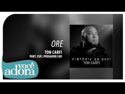 """Ton Carfi - Ore part. Pregador Luo (Álbum """"História de Davi"""") [Áudio Oficial]"""