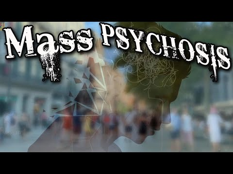 Mass Psychosis?! - Does THIS Look Familiar?