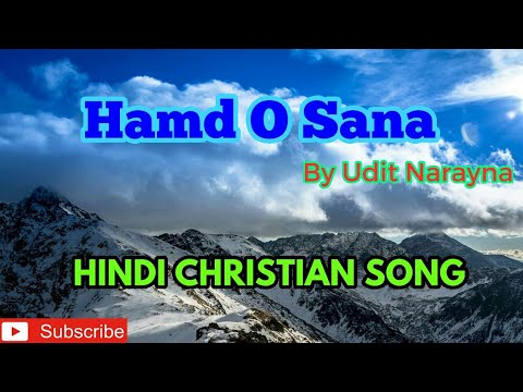 Hamd O Sana....by Udit Narayna.....By Christian Gospel's Song