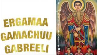 Ergamaa gamachuu gabreeli farfatuu Zinaasha Abaaba oromo orthodox MEZMUR