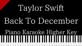 To december / taylor swift【higher key ...