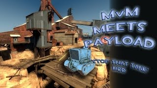 TF2 - MvM meets Payload: Stop that Tank mod!