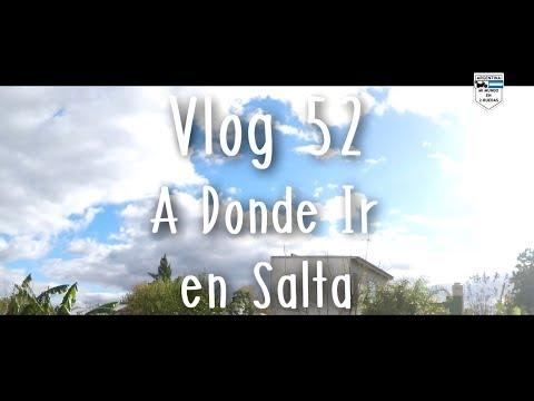 VLOG 52 - A DONDE IR EN SALTA