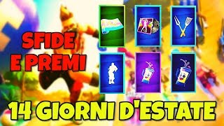 ALL FORTNITE SFIDE 14 DAYS OF ESTATE AND FREE PREMIES