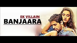 Banjaara: Ek Villain   Mohd. Irfan   Shraddha Kapoor, Siddharth Malhotra  Mithoon Lyrics Translation