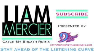 Kelly Clarkson - Catch My Breath (Liam Mercier Remix) (W/Download Link)