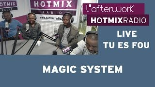 Magic System - Tu Es Fou (Live Hotmixradio)