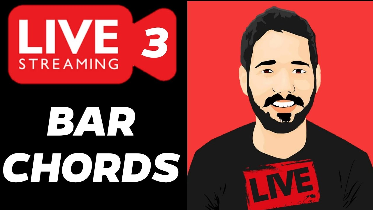 How to Hold Bar Chords and Master them | Live Stream 3 |