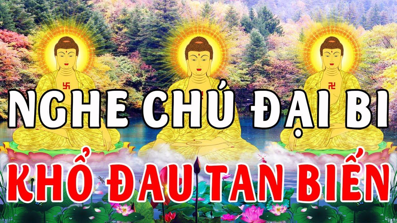 Nghe Kinh Chú Đại Bi 21 Biến Cả nhà Vui Vẻ Bình An Khổ Đau Tan Biến Tâm An Ngủ Ngon - Tụng kinh Phật