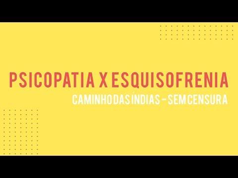 Sem Censura - Psicopatia X Esquizofrenia Caminho d...