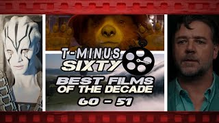 The Best Films of the Decade: #60-51 | T-Minus Sixty