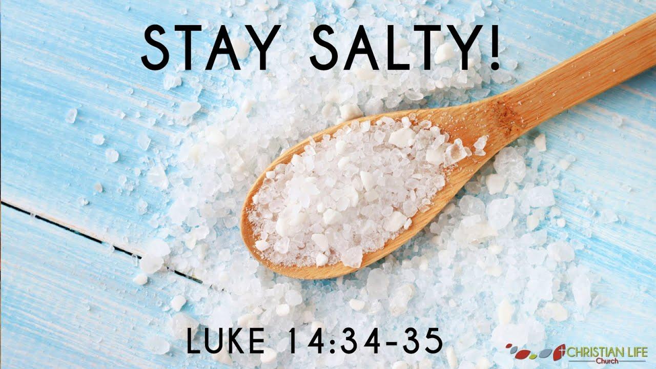 Stay Salty | Luke 14:34-35 – Christian Life Church of Cedar Rapids