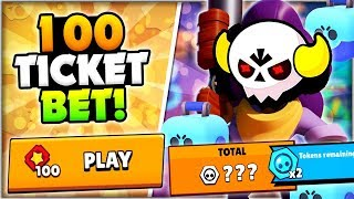 MAX BETTING 100 TICKETS IN BIG GAME! - We Got How Many Brawl Boxes?! - Brawl Stars