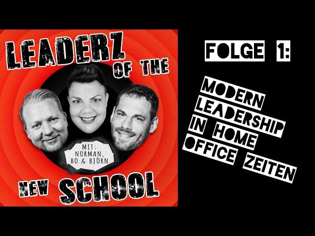 Modern Leadership in Home Office Zeiten - Leaderz of the New School
