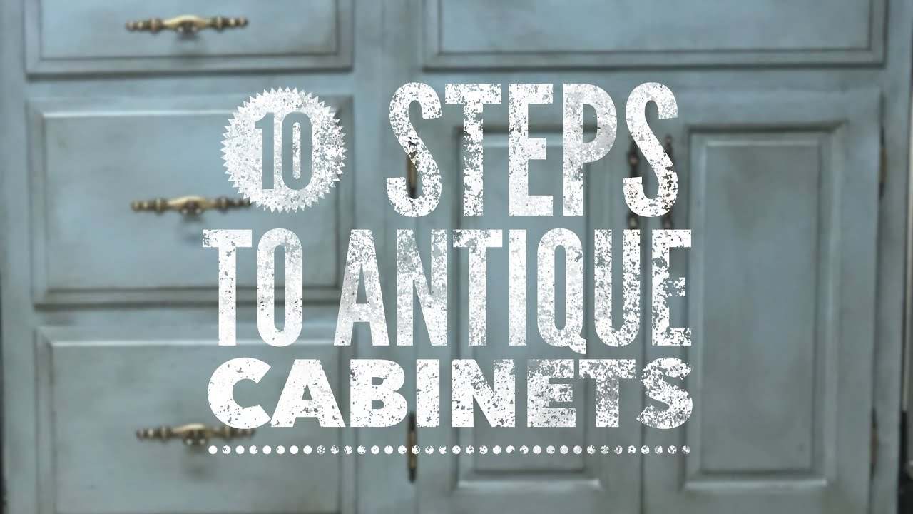 10 Steps To Antique Cabinets