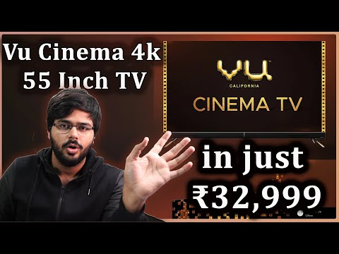 Vu Cinema 55 INCH 4K Android TV Quick Review | Better than Mi TV 4X ?