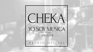 Cheka - Yo Soy Musica Capitulo 2 Previo Oficial (TheMixTape)