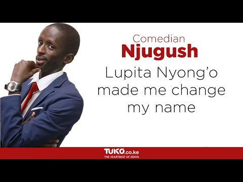 Lupita Nyong'o made me change my name - Njugush