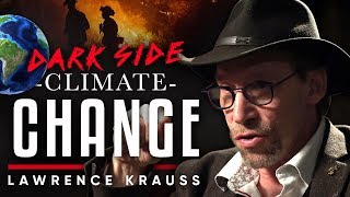 LAWRENCE KRAUSS - THE DARK SIDE OF CLIMATE CHANGE?: The Hidden Truth Of Climate Change | London Real