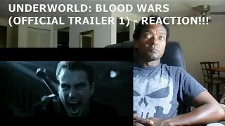 UNDERWORLD: BLOOD WARS (OFFICIAL TRAILER 1) - REACTION!!!!