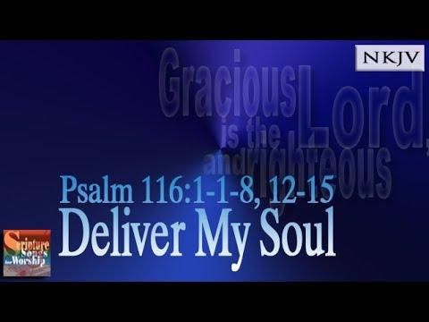 "Psalm 116:1-8, 12-15 Song ""Deliver My Soul"" (Esther Mui) Christian Scripture Praise Worship Lyrics"