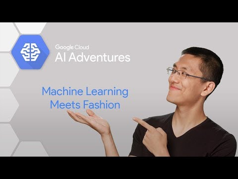 Machine Learning Meets Fashion (AI Adventures)
