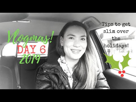 Tips To Get Slim Over The Holidays - Vlogmas Day 6