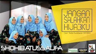 Jangan Salahkan Hijabku - Shohibatussaufa MP3