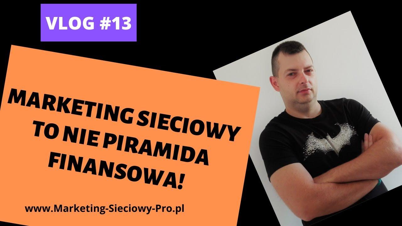 Vlog #13 - 🔴 Marketing Sieciowy to NIE Piramida Finansowa!?