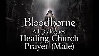 Bloodborne All Dialogues: Male Church Prayer (Multi-language)