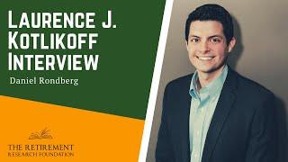 Laurence J Kotlikoff Interview