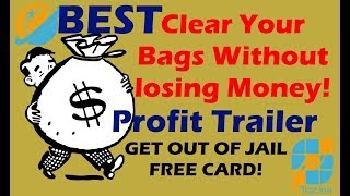 -- Profit Trailer -- The Best Bags Clearing Strategy NO LOSSES!