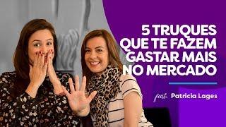 Baixar 5 TRUQUES que te fazem GASTAR MAIS no supermercado! Fique esperto! Feat Patrícia Lages