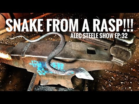 FORGING A SNAKE FROM A RASP!!! Episode 32: The Alec Steele Show!!