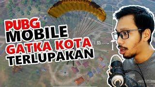 GATKA KOTA YANG TERLUPAKAN - PUBG MOBILE INDONESIA