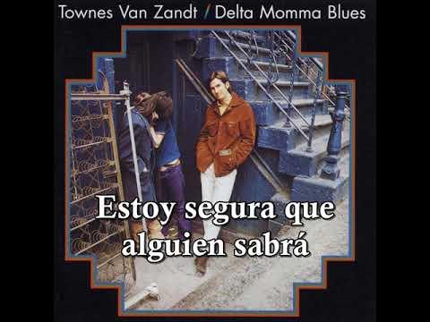 Delta Momma Blues-Townes Van Zandt (Subtítulos Español) mp3