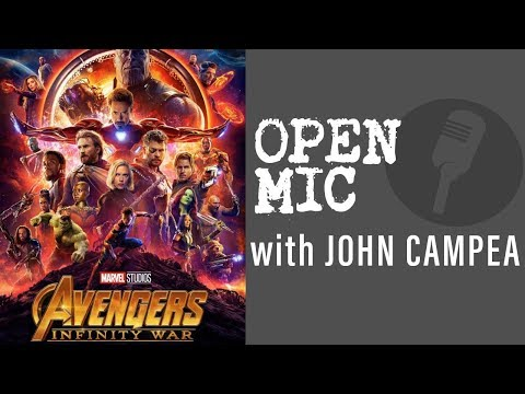 First Avengers Infinity War Reactions - Open Mic Tuesday April 24th 2018