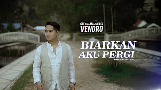 Download lagu VENDRO - Biarkan Aku Pergi (Official Music Video)