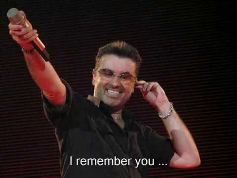 I REMEMBER YOU * GEORGE MICHAEL * FOREVER