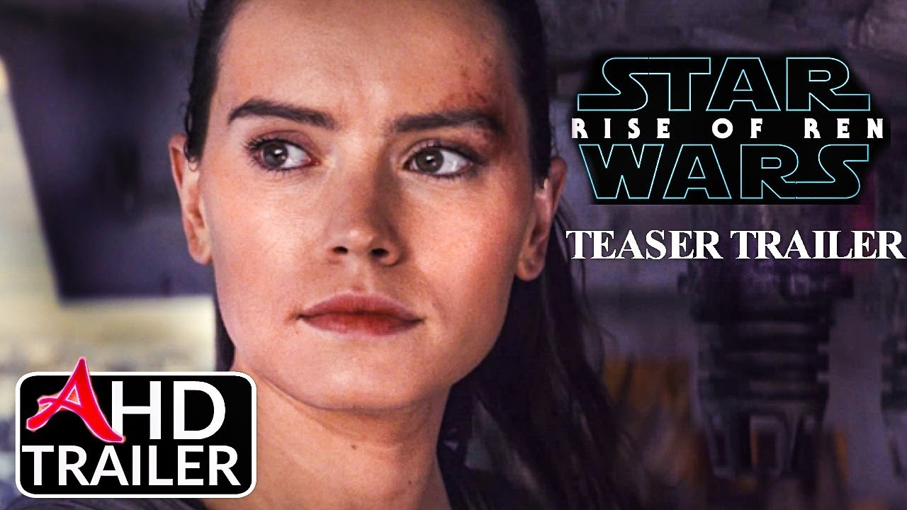 Star Wars Episode Ix Rise Of Ren Teaser Trailer Daisy Ridley Adam Driver Concept