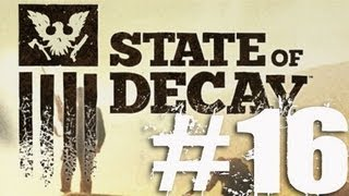 State of Decay Part 16 Complete Gameplay Walkthrough