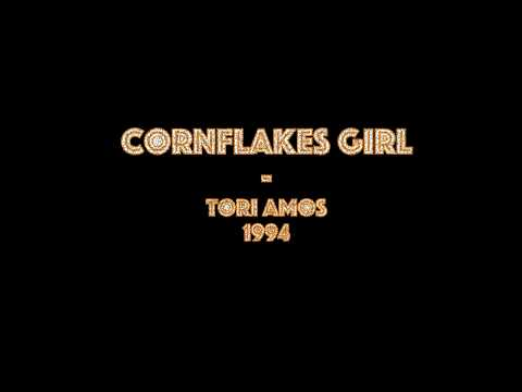 Cornflake Girl - Tori amos (lyrics with vocals)